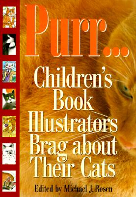 Image for PURR... CHILDREN'S BOOK ILLUSTRATORS BRAG ABOUT THEIR CATS