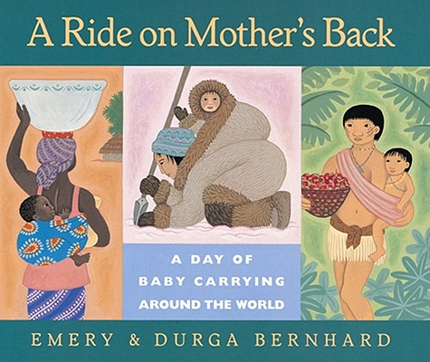 Image for A Ride on Mother's Back: A Day of Baby Carrying around the World
