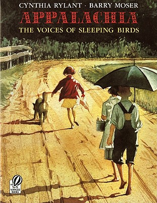 Appalachia : The Voices of Sleeping Birds, CYNTHIA RYLANT, BARRY MOSER