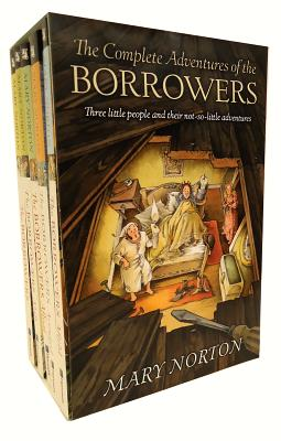 The Complete Adventures of the Borrowers, Norton, Mary