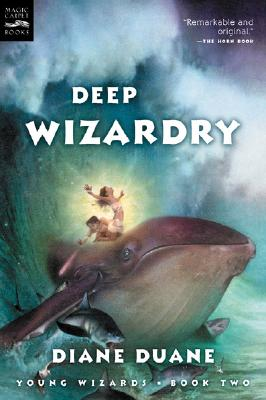 Deep Wizardry (The Young Wizards Series, Book 2), Diane Duane