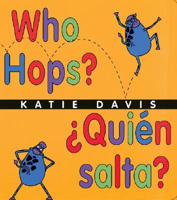 "Who Hops?/Quien salta?: Lap-Sized Board Book, ""Davis, Katie"""