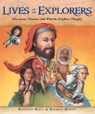 Lives of the Explorers: Discoveries, Disasters (and What the Neighbors Thought), Krull, Kathleen