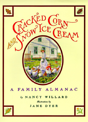 Image for Cracked Corn and Snow Ice Cream: A Family Almanac