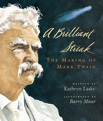 A Brilliant Streak: The Making of Mark Twain, Lasky, Kathryn