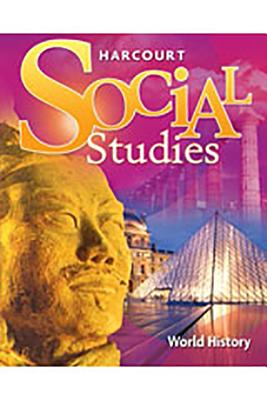 Harcourt Social Studies: Student Edition World History 2007, HARCOURT SCHOOL PUBLISHERS