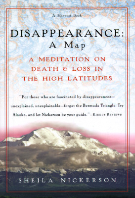 Image for Disappearance: A Map: A Meditation on Death and Loss in the High Latitudes