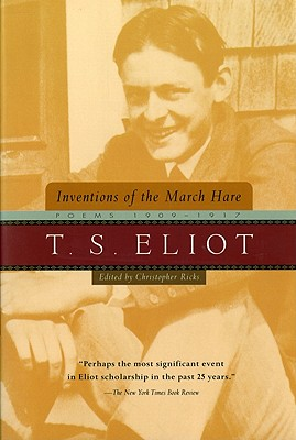 """Inventions of the March Hare: Poems 1909-1917, """"Eliot, T. S."""""""