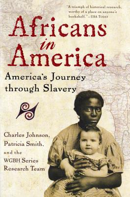 Africans in America: America's Journey through Slavery, Charles Johnson, Patricia Smith, WGBH Series Research Team