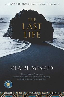 """Last Life: A Novel, """"Messud, Claire"""""""