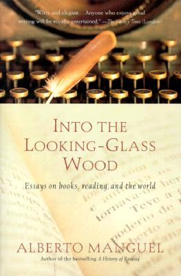 Image for Into the Looking-Glass Wood: Essays on Books, Reading, and the World