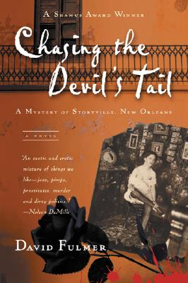 Chasing the Devil's Tail: A Mystery of Storyville, New Orleans, Fulmer, David