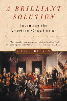 Image for A Brilliant Solution: Inventing the American Constitution