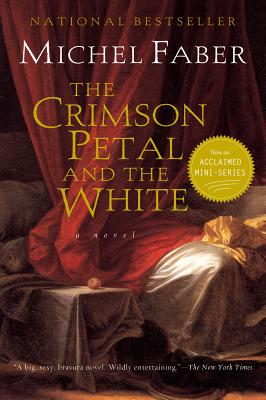 "The Crimson Petal and the White, ""Faber, Michel"""
