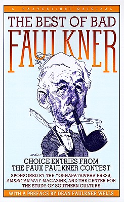 Image for The Best of Bad Faulkner: choice entries from the faux faulkner contest