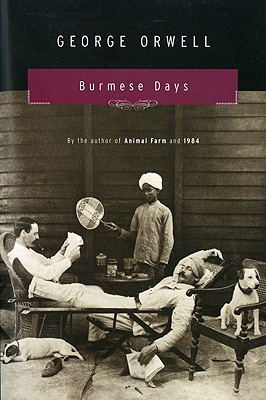 Burmese Days: A Novel, Orwell, George