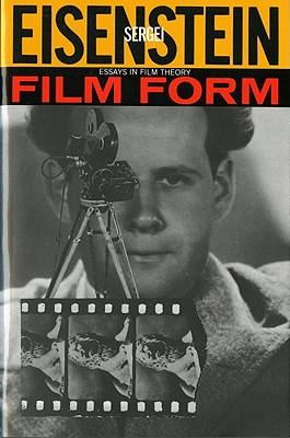 Film Form: Essays in Film Theory, Eisenstein, Sergei; Leyda, Jay (editor)