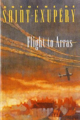 Flight to Arras, Antoine de Saint-Exupery, Lewis Galantiere
