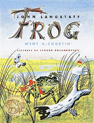 Frog Went A-Courtin', John Langstaff