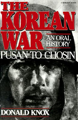 Image for The Korean War: Pusan to Chosin: An Oral History
