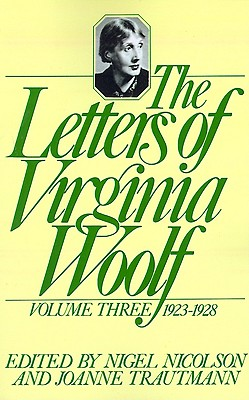 The Letters of Virginia Woolf, Volume III, 1923-1928, Woolf, Virginia