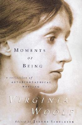 Image for Moments of Being: A Collection of Autobiographical Writing