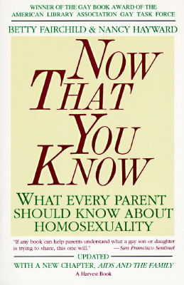 Image for NOW THAT YOU KNOW WHAT EVERY PARENT SHOULD KNOW ABOUT HOMOSEXUALITY