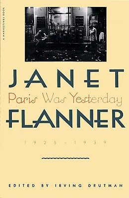 Paris Was Yesterday, 1925-1939, Janet (Genêt) Flanner