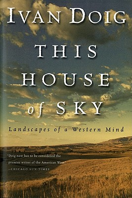 Image for This House of Sky, Landscapes of a Western Mind