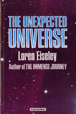 The Unexpected Universe, Eiseley, Loren