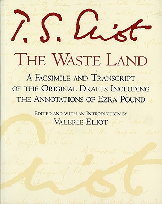 Image for The Waste Land: A Facsimile and Transcript of the Original Drafts Including the Annotations of Ezra Pound (A Harvest Special)