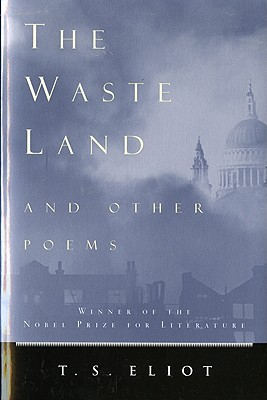 The Waste Land and Other Poems, Eliot, T. S.