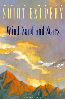 Wind, Sand and Stars, Antoine de Saint-Exup�ry
