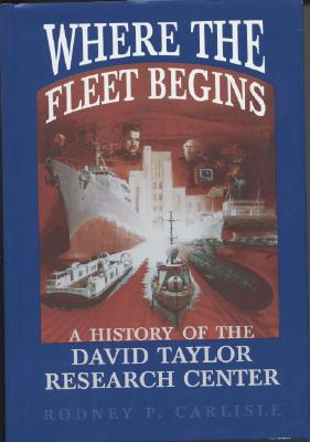 Image for Where the Fleet Begins: A History of the David Taylor Research Center, 1898-1998