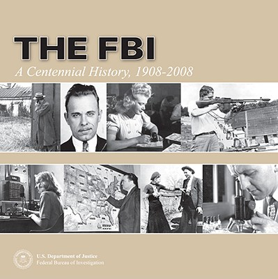 Image for FBI: A Centennial History 1908-2008 (Hardcover)