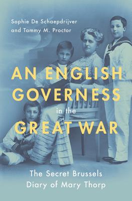 Image for An English Governess in the Great War: The Secret Brussels Diary of Mary Thorp