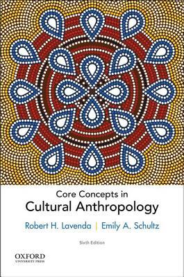 Core Concepts in Cultural Anthropology, Lavenda, Robert H.; Schultz, Emily A.
