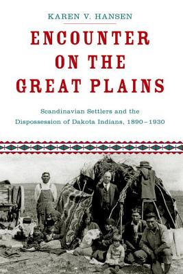 Image for Encounter on the Great Plains: Scandinavian Settlers and the Dispossession of Dakota Indians, 1890-1930