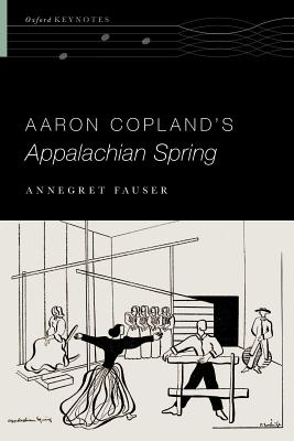 Aaron Copland's Appalachian Spring (Oxford Keynotes), Fauser, Annegret