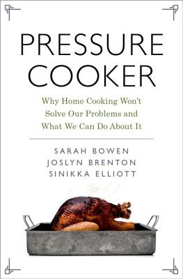 Image for Pressure Cooker: Why Home Cooking Won't Solve Our Problems and What We Can Do About It