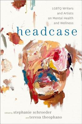 Image for Headcase: LGBTQ Writers & Artists on Mental Health and Wellness