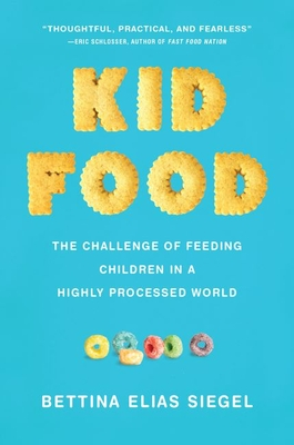 Image for Kid Food: The Challenge of Feeding Children in a Highly Processed World