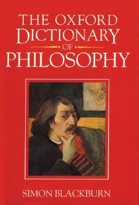 The Oxford Dictionary of Philosophy, Blackburn, Simon