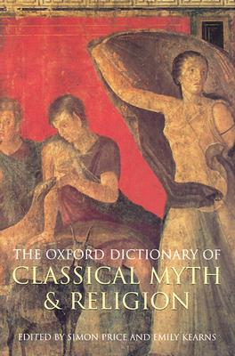 Image for The Oxford Dictionary of Classical Myth and Religion