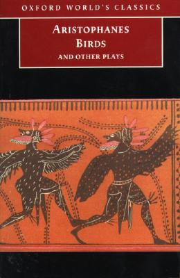 Birds and Other Plays (Oxford World's Classics), Aristophanes