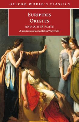 Image for Orestes and Other Plays (Oxford World's Classics)