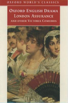 Image for London Assurance and other Victorian Comedies (Oxford World's Classics)