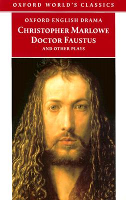Image for Doctor Faustus and Other Plays (Oxford World's Classics) (Parts I and II)