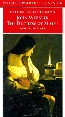 Image for The Duchess of Malfi and Other Plays (Oxford World's Classics)