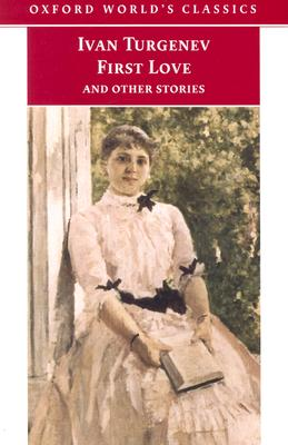 Image for First Love and Other Stories (Oxford World's Classics)